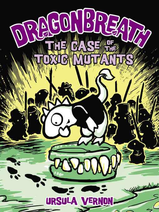 Title details for The Case of the Toxic Mutants by Ursula Vernon - Wait list
