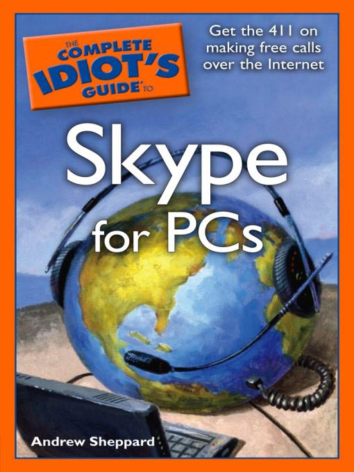 Title details for The Complete Idiot's Guide to Skype for PCs by Andrew Sheppard - Available