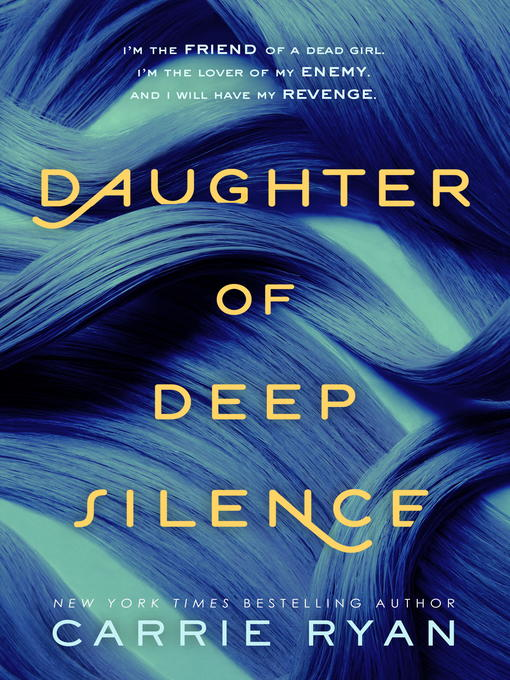 Title details for Daughter of Deep Silence by Carrie Ryan - Wait list