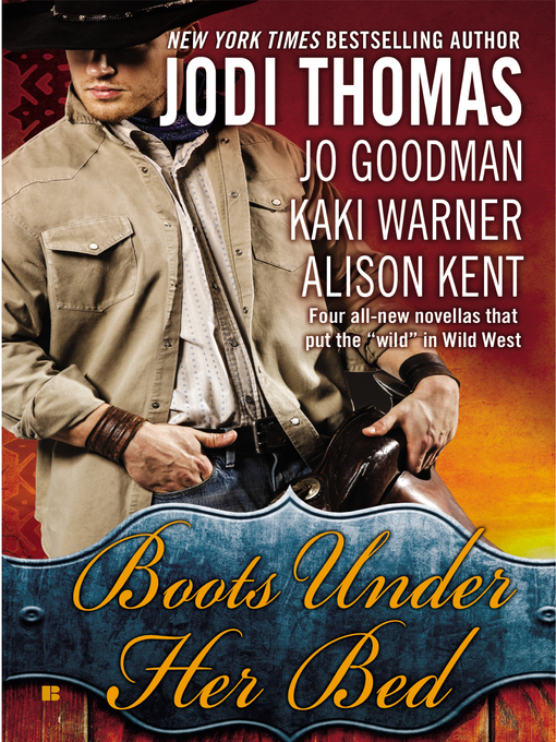 Title details for Boots Under Her Bed by Jodi Thomas - Wait list