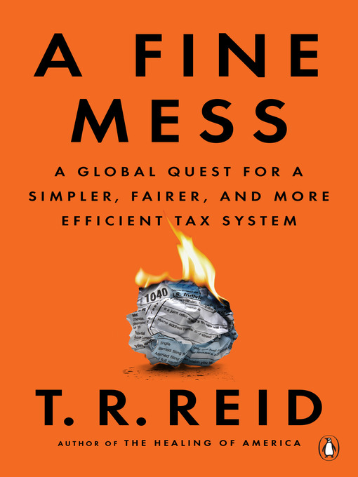 Title details for A Fine Mess by T. R. Reid - Wait list