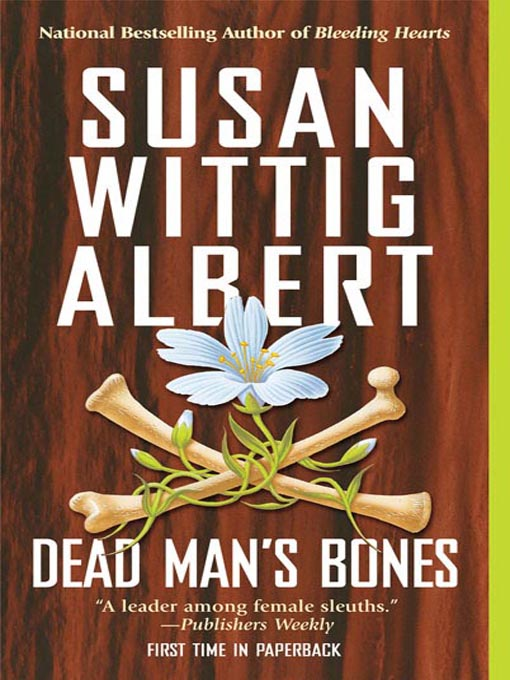 Title details for Dead Man's Bones by Susan Wittig Albert - Available