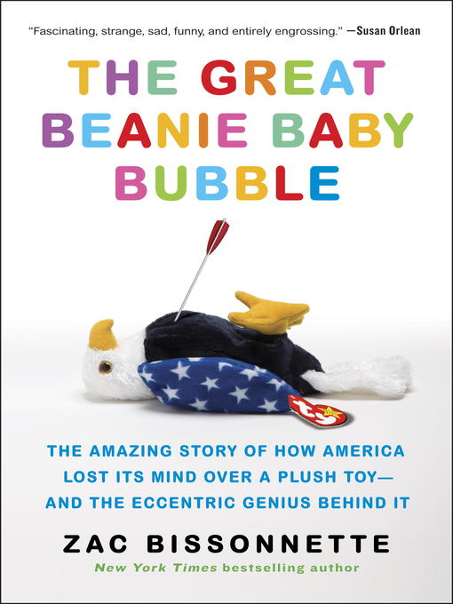 4cffe3ac20b Title details for The Great Beanie Baby Bubble by Zac Bissonnette - Wait  list