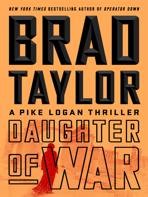 Title details for Daughter of War by Brad Taylor - Available
