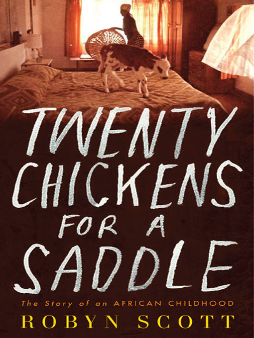 Title details for Twenty Chickens for a Saddle by Robyn Scott - Available