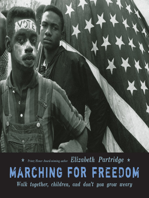 Title details for Marching For Freedom by Elizabeth Partridge - Available