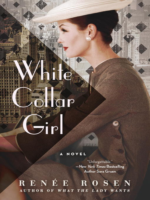 Title details for White Collar Girl by Renée Rosen - Available