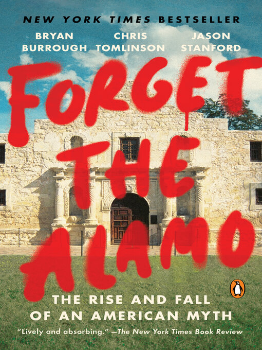 Title details for Forget the Alamo by Bryan Burrough - Available