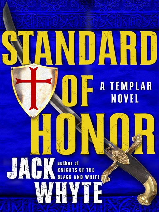 Title details for Standard of Honor by Jack Whyte - Available