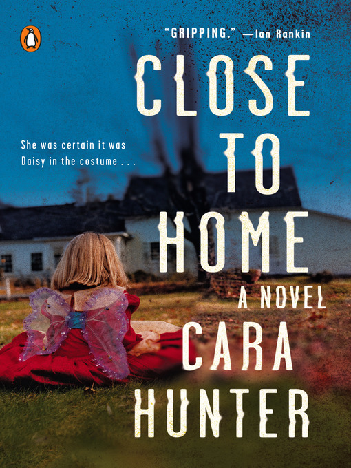 Title details for Close to Home by Cara Hunter - Wait list
