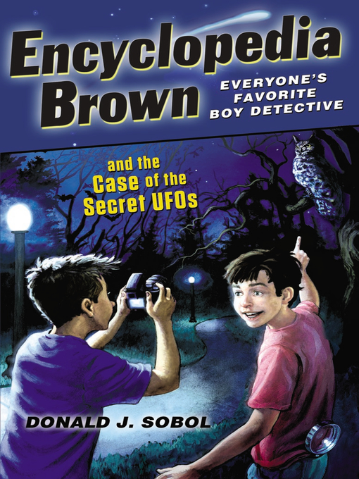Title details for Encyclopedia Brown and the Case of the Secret UFOs by Donald J. Sobol - Wait list