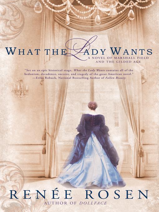 Title details for What the Lady Wants by Renée Rosen - Wait list