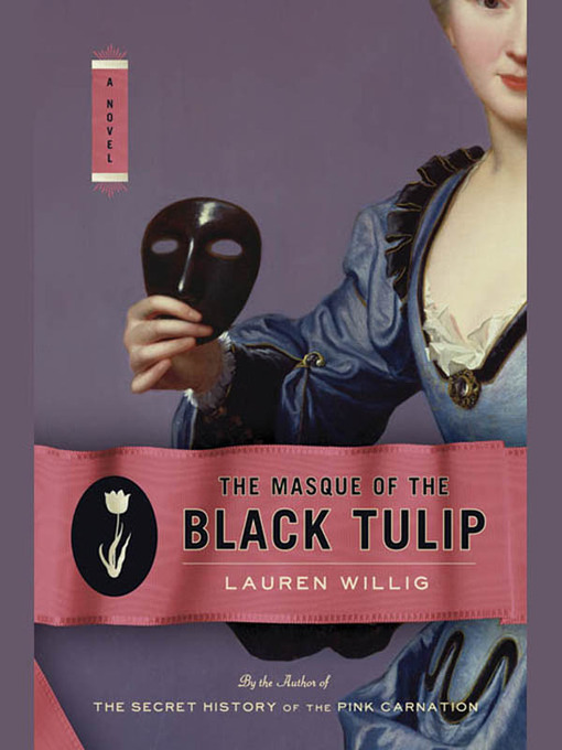 Title details for The Masque of the Black Tulip by Lauren Willig - Available