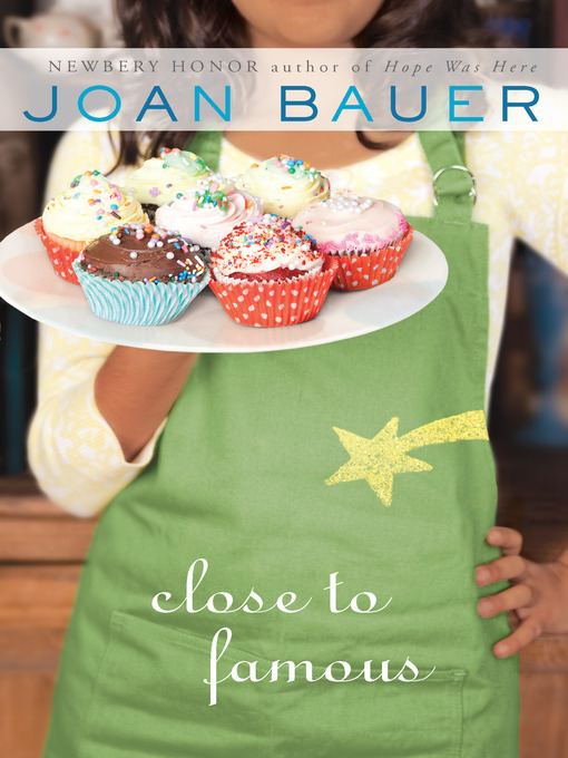 Title details for Close to Famous by Joan Bauer - Available