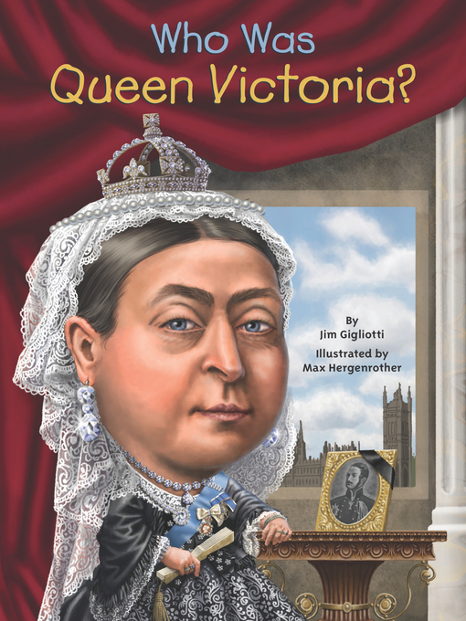 Title details for Who Was Queen Victoria? by Jim Gigliotti - Wait list