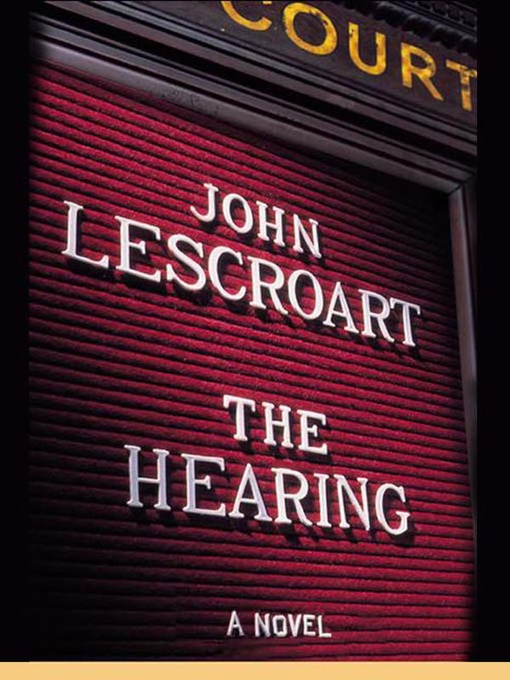 Title details for The Hearing by John Lescroart - Available