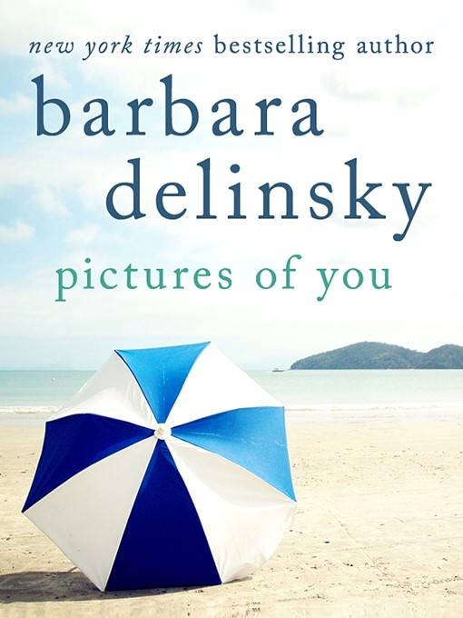 Title details for Pictures of You by Barbara Delinsky - Available