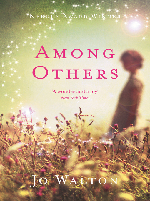 Title details for Among Others by Jo Walton - Available