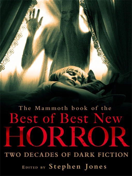 Title details for The Mammoth Book of the Best of Best New Horror by Stephen Jones - Available