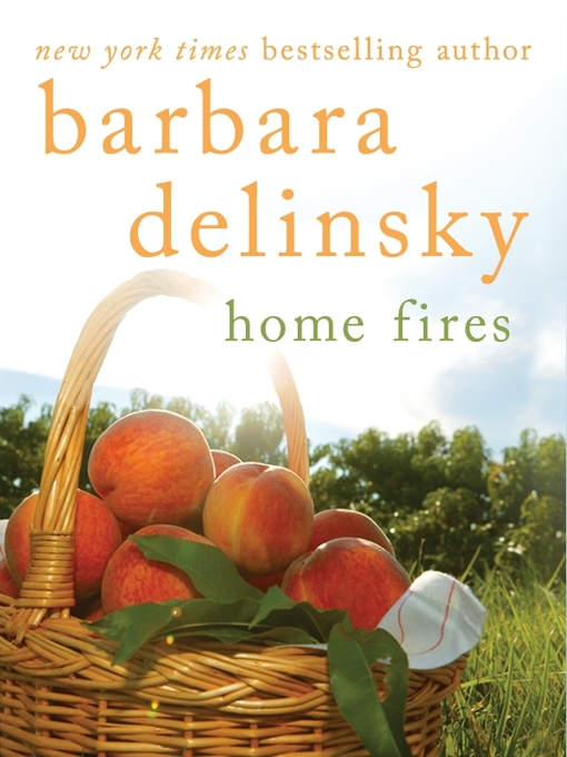 Title details for Home Fires by Barbara Delinsky - Available