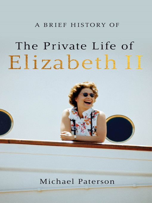 Title details for A Brief History of the Private Life of Elizabeth II by Michael Paterson - Wait list