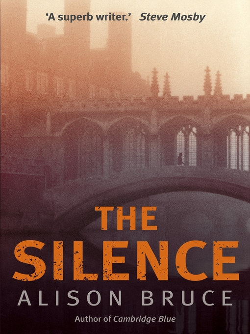 Title details for The Silence by Alison Bruce - Available