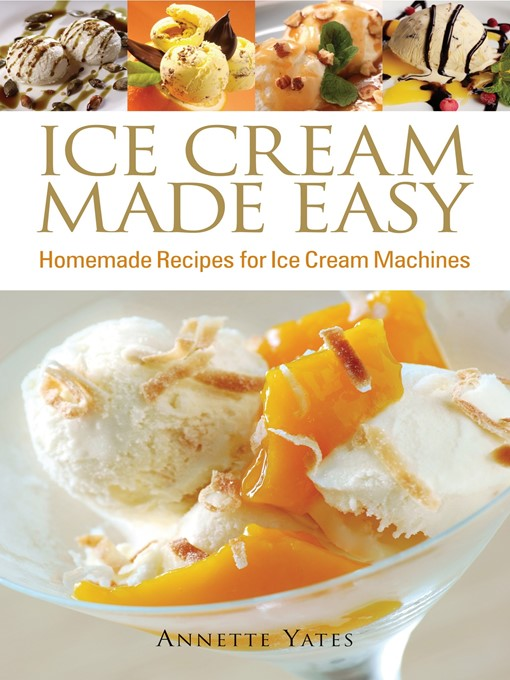 Title details for Ice Cream Made Easy by Annette Yates - Available