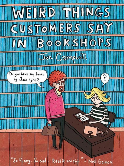 Title details for Weird Things Customers Say in Bookshops by Jen Campbell - Wait list