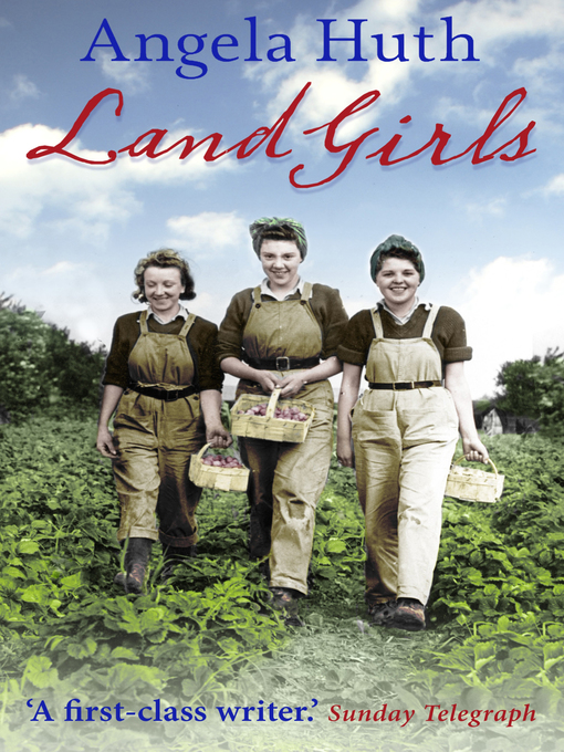 Title details for Land Girls by Angela Huth - Available