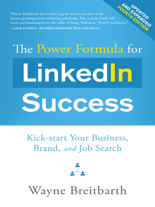 Title details for The Power Formula for LinkedIn Success (--Completely Revised) by Wayne Breitbarth - Available