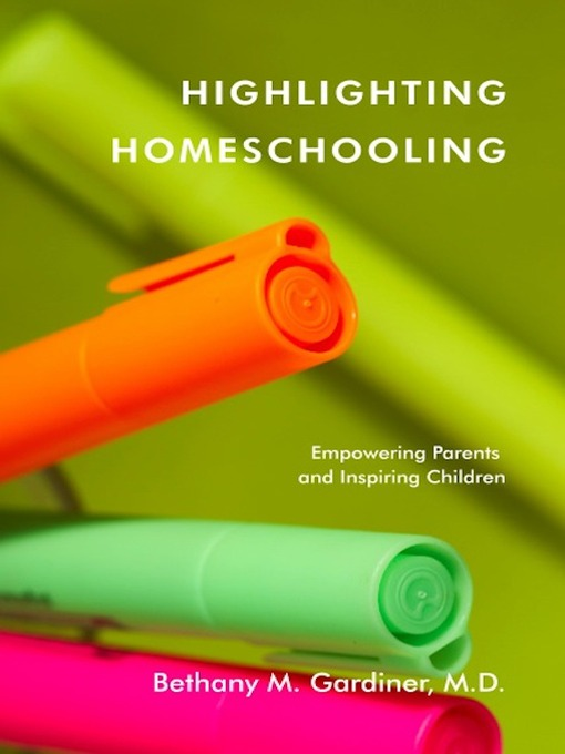 Title details for Highlighting Homeschooling by Bethany Gardiner - Wait list