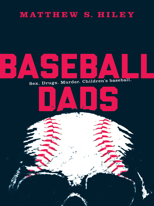 Title details for Baseball Dads by Matthew S. Hiley - Available