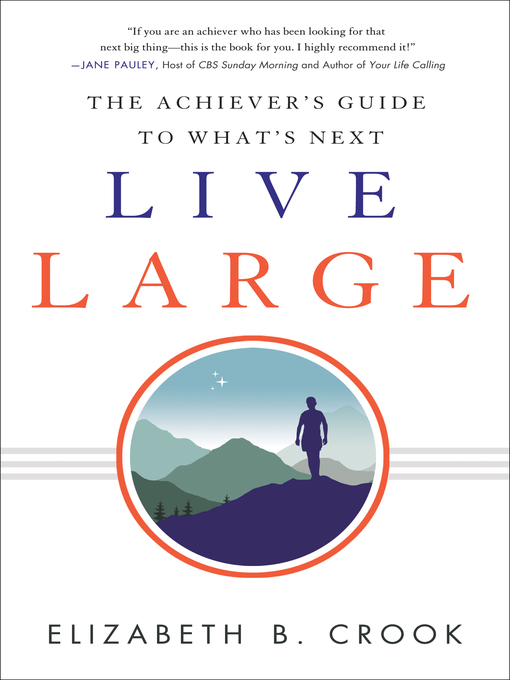 Live Large The Achiever's Guide to What's Next