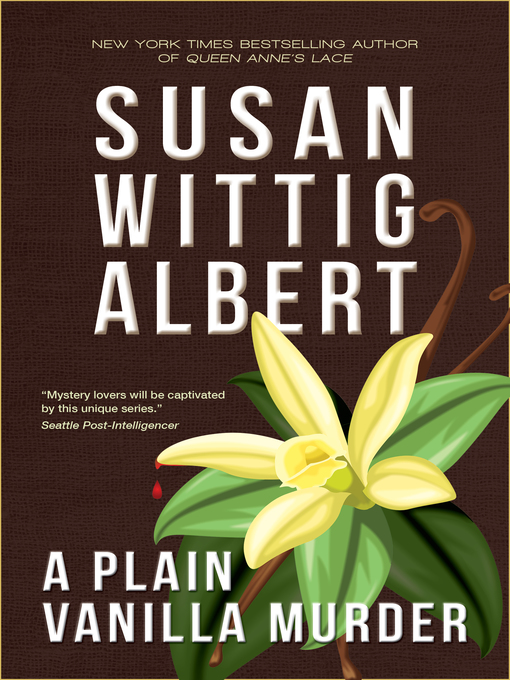 Title details for A Plain Vanilla Murder by Susan Wittig Albert - Available