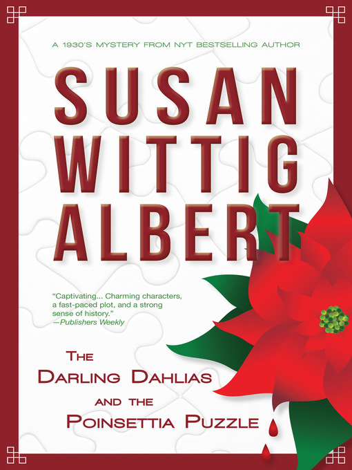 Title details for The Darling Dahlias and the Poinsettia Puzzle by Susan Wittig Albert - Available