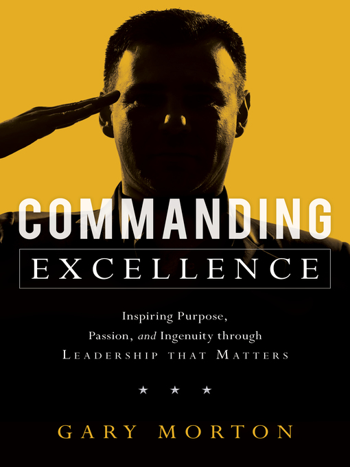 Title details for Commanding Excellence by Gary Morton - Available