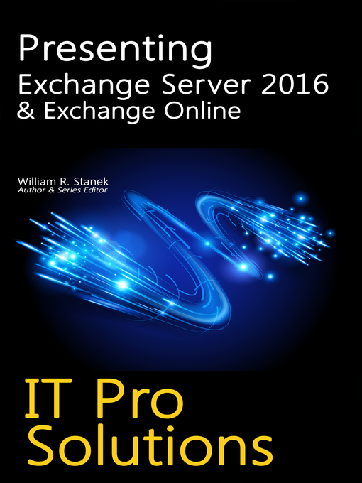 Presenting Content To Different Types Of Learners: Presenting Exchange Server 2016 & Exchange Online