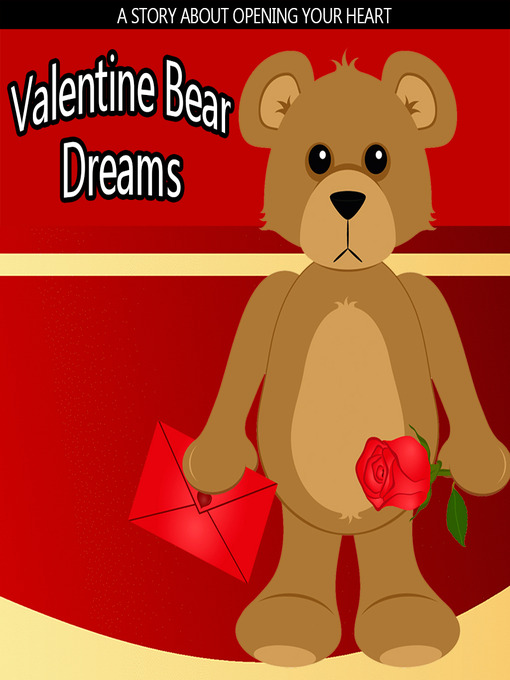 Valentine Bear Dreams A Children's Picture Book for Valentine's Day or Any Day