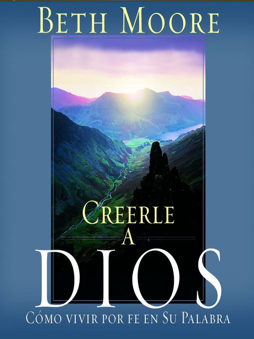 Title details for Creerle a Dios (Believing God) by Beth Moore - Available