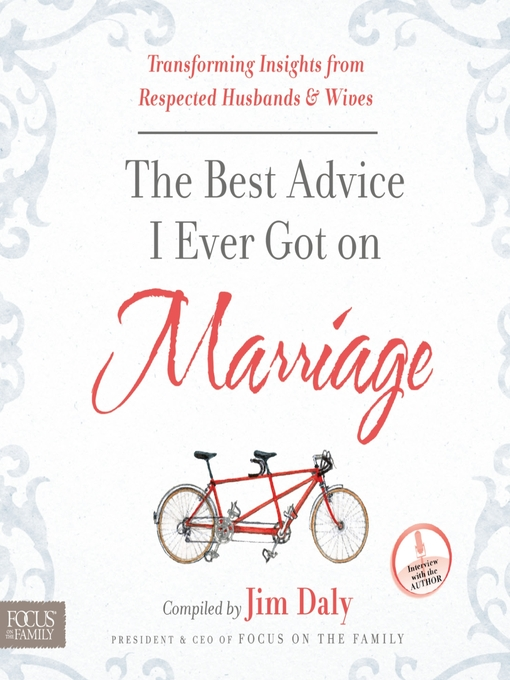 The best advice I ever got on marriage : transforming insights from respected husbands and wives