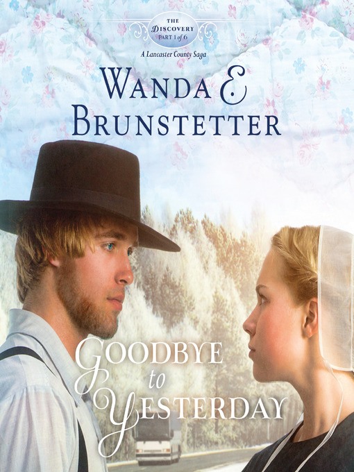 Title details for Goodbye to Yesterday by Wanda E Brunstetter - Available