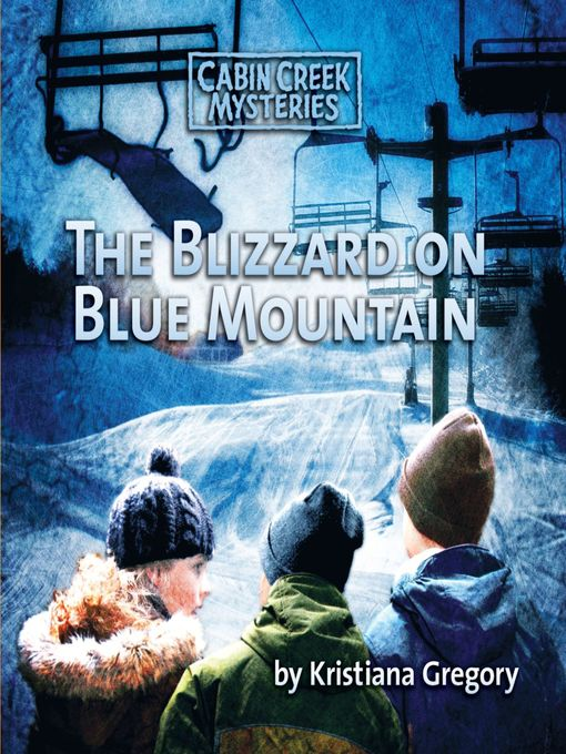 Title details for Blizzard on Blue Mountain by Kristiana Gregory - Available