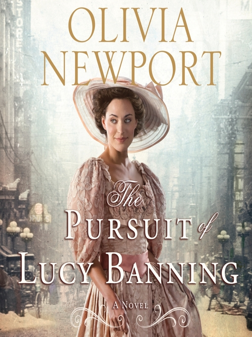 Title details for The Pursuit of Lucy Banning by Olivia Newport - Wait list