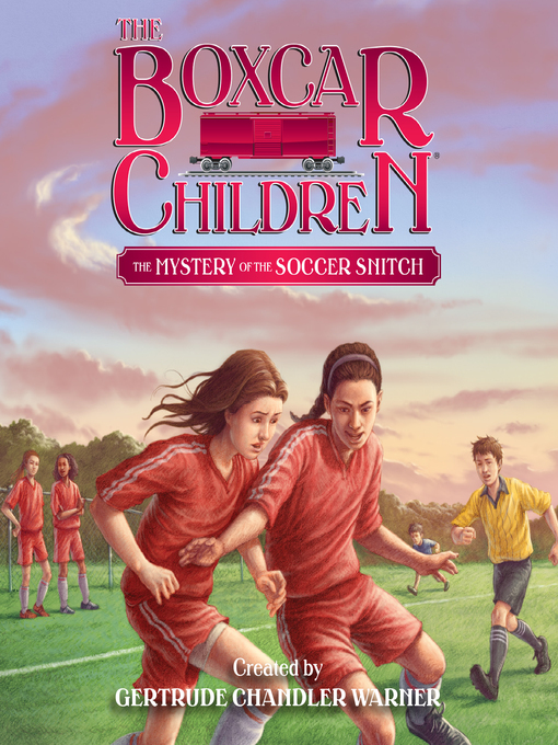 Title details for The Mystery of the Soccer Snitch by Gertrude Chandler Warner - Available