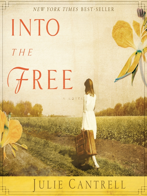 Title details for Into the Free by Julie Cantrell - Available
