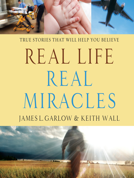 Title details for Real Life, Real Miracles by James L Garlow - Available