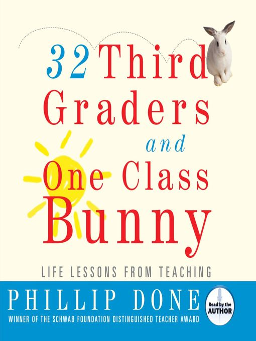 Title details for 32 Third Graders and One Class Bunny by Phillip Done - Wait list