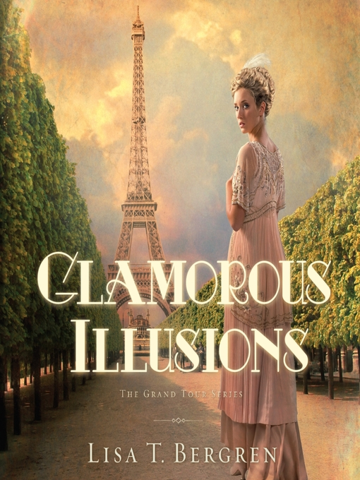 Title details for Glamorous Illusions by Lisa T Bergren - Available
