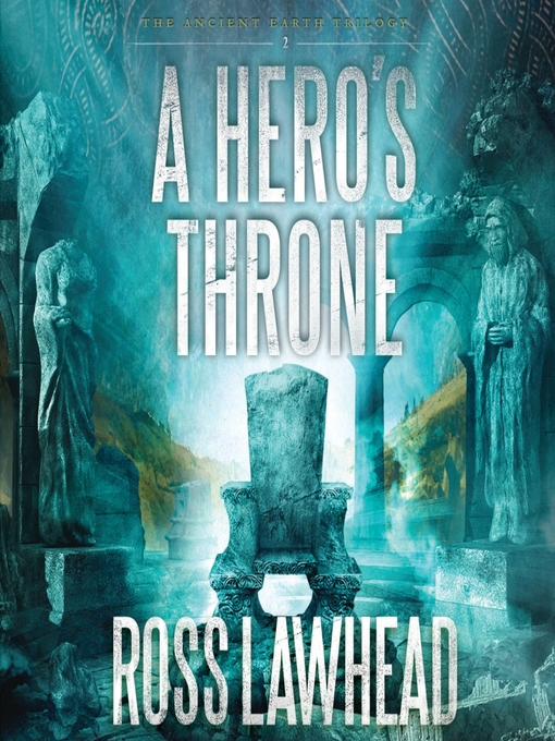 Title details for A Hero's Throne by Ross Lawhead - Available