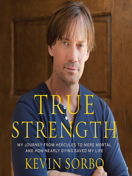 Title details for True Strength by Kevin Sorbo - Wait list